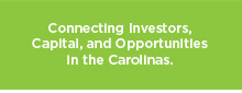Connecting Investors, Capital, and Opportunities in the Carolinas